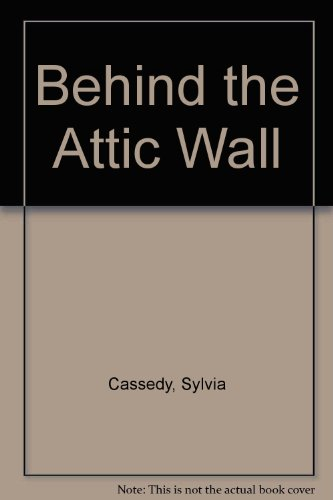 9780606007634: Behind the Attic Wall