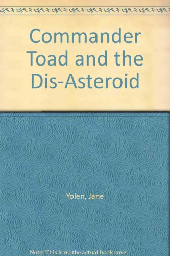 9780606007795: Commander Toad and the Dis-Asteroid