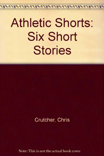 9780606008037: Athletic Shorts: Six Short Stories