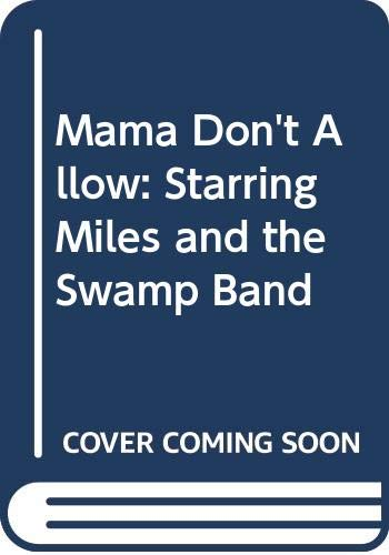 9780606008327: Mama Don't Allow: Starring Miles and the Swamp Band