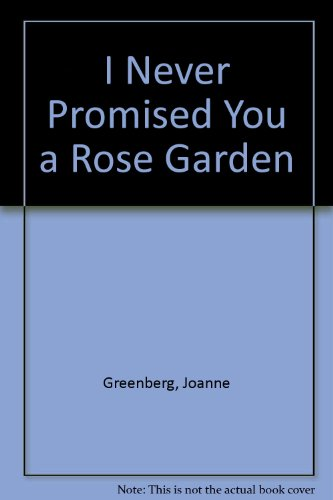 9780606008389: I Never Promised You a Rose Garden