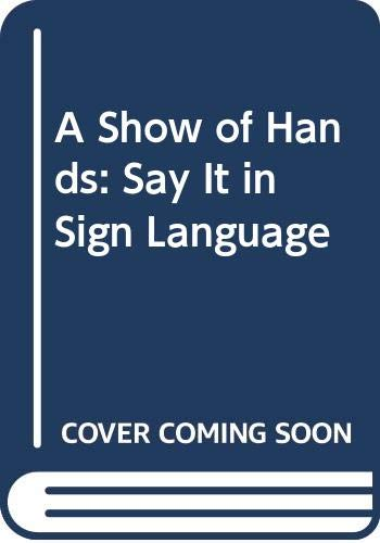 9780606008501: A Show of Hands: Say It in Sign Language