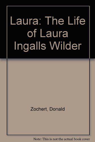 9780606009027: Laura: The Life of Laura Ingalls Wilder
