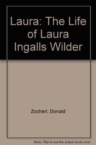 9780606009027: Laura: The Life of Laura Ingalls Wilder