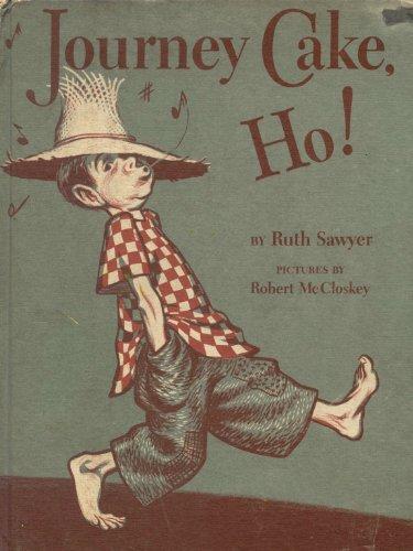 Journey Cake, Ho!: Sawyer, Ruth; Robert McCloskey