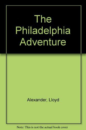 9780606009249: The Philadelphia Adventure