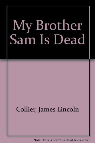 My Brother Sam Is Dead: Collier, James Lincoln