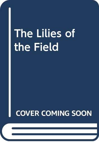 9780606009669: The Lilies of the Field