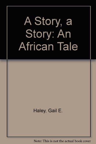 9780606009812: A Story, a Story: An African Tale