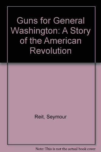9780606010344: Guns for General Washington: A Story of the American Revolution