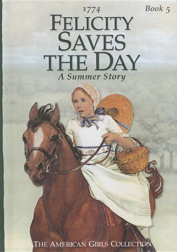 Felicity Saves the Day: A Summer Story: Valerie Tripp