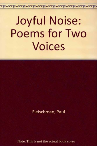 9780606010757: Joyful Noise: Poems for Two Voices