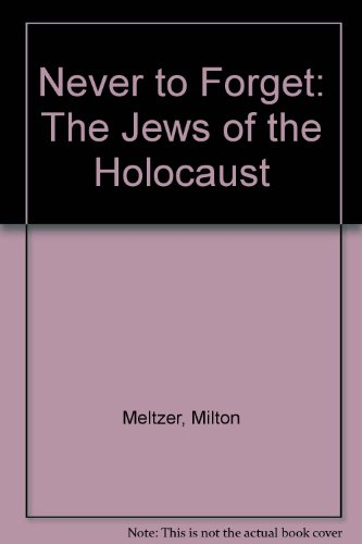 9780606011037: Never to Forget: The Jews of the Holocaust