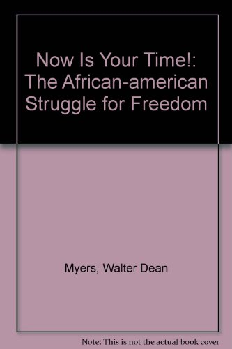 9780606011075: Now Is Your Time!: The African-american Struggle for Freedom