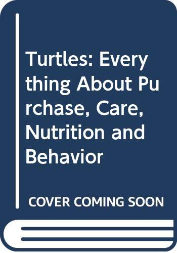 9780606011273: Turtles: Everything About Purchase, Care, Nutrition and Behavior