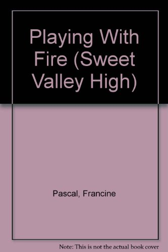 9780606012683: Playing With Fire (Sweet Valley High)