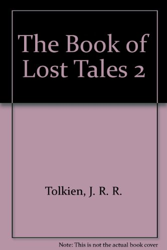 The Book of Lost Tales 2: J. R. R. Tolkien