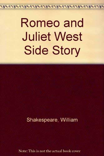 Romeo and Juliet West Side Story: William Shakespeare