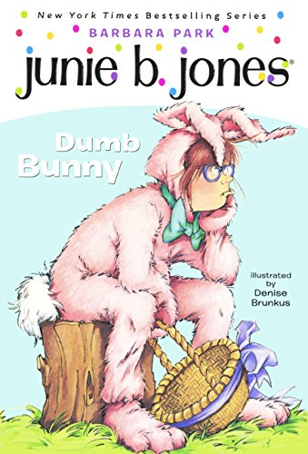 Junie B., First Grader: Dumb Bunny (Turtleback School & Library Binding Edition) (Junie B. ...