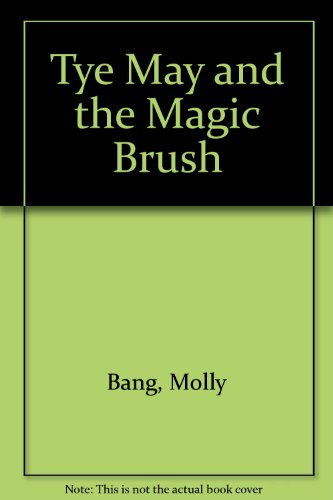 9780606013390: Tye May and the Magic Brush