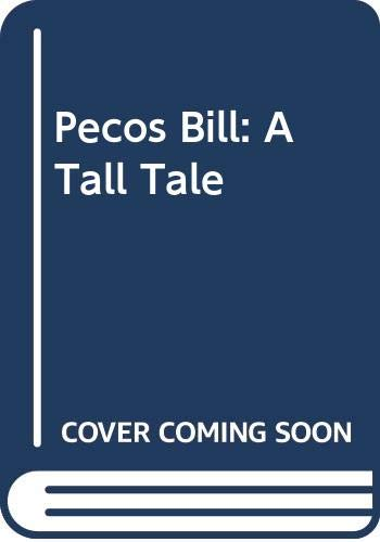 9780606013482: Pecos Bill: A Tall Tale