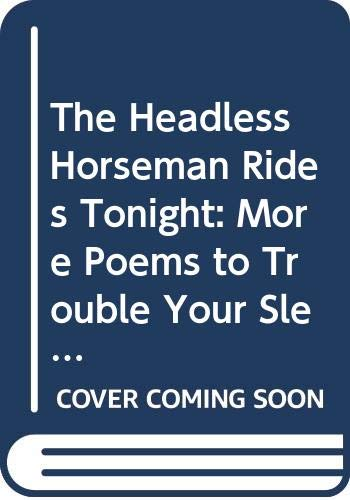 9780606013666: The Headless Horseman Rides Tonight: More Poems to Trouble Your Sleep