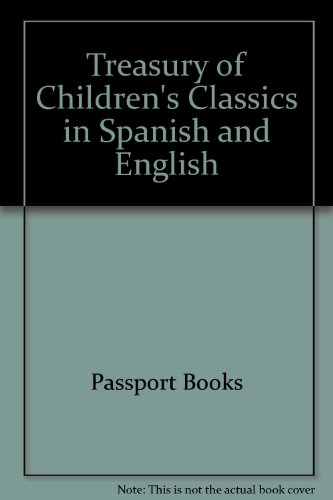 Treasury of Children's Classics in Spanish and English (0606014519) by Passport Books