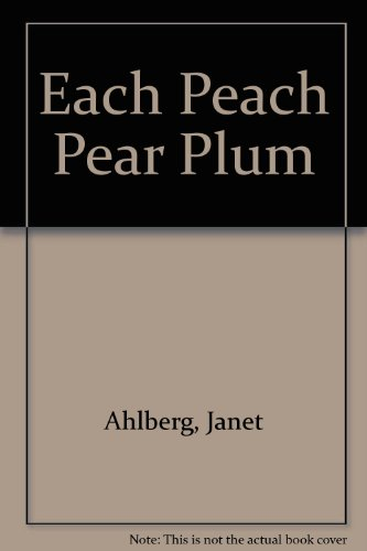 Each Peach Pear Plum (0606014535) by Janet Ahlberg; Allan Ahlberg