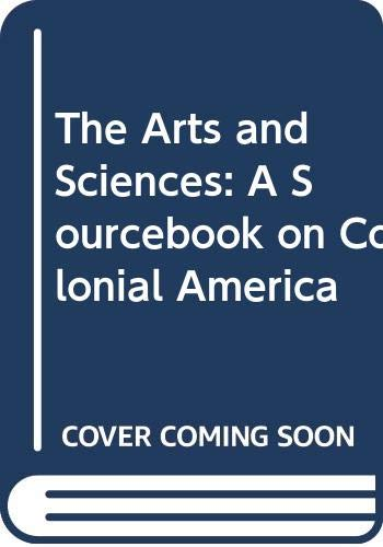 9780606014595: The Arts and Sciences: A Sourcebook on Colonial America (American Albums from the Collections of the Library of Congress (Turtleback))