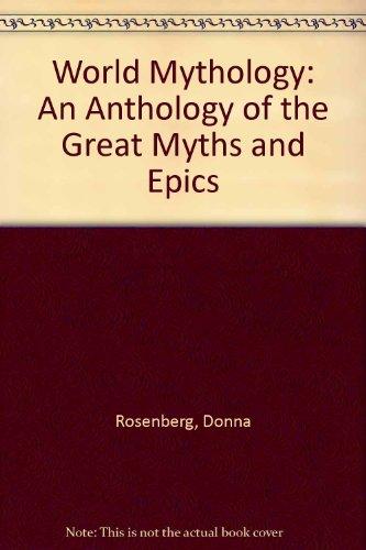 9780606014670: World Mythology: An Anthology of the Great Myths and Epics