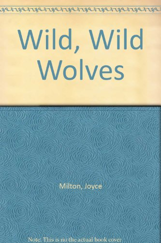 9780606014977: Wild, Wild Wolves
