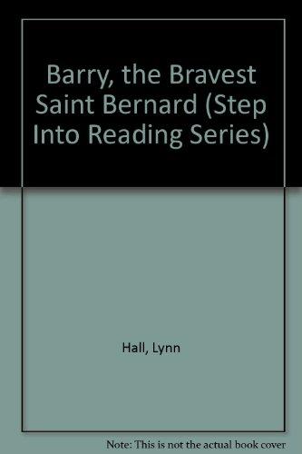 9780606015066: Barry, the Bravest Saint Bernard (Step Into Reading Series)