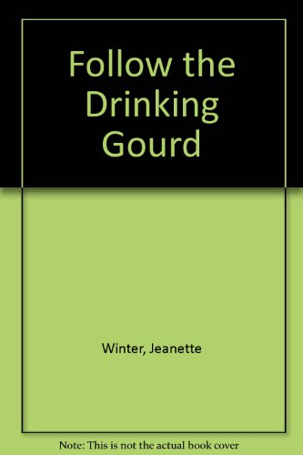 9780606015424: Follow the Drinking Gourd