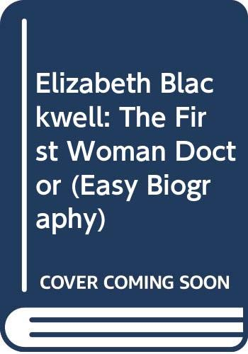 9780606015615: Elizabeth Blackwell: The First Woman Doctor (Easy Biography)