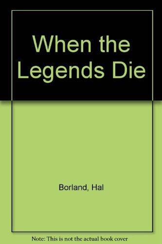 9780606015714: When the Legends Die