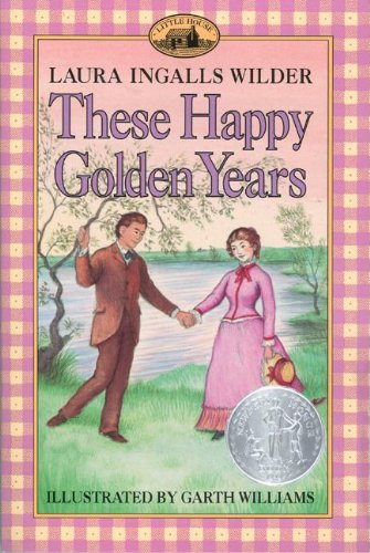 9780606015936: These Happy Golden Years (Little House (Original Series Paperback))
