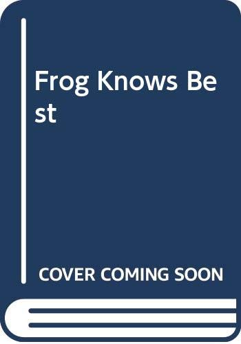 9780606016254: Frog Knows Best