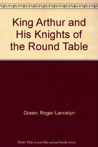 9780142501009 king arthur and his knights of the round for 13 knights of the round table