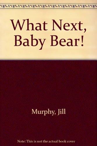 9780606016728: What Next, Baby Bear!