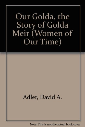 9780606017046: Our Golda: The Story of Golda Meir (Women of Our Time)