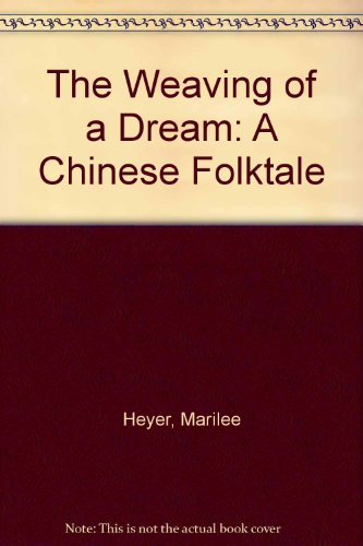 9780606017626: The Weaving of a Dream: A Chinese Folktale