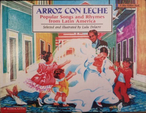 9780606017794: Arroz Con Leche: Popular Songs and Rhymes from Latin America (Blue Ribbon Books)