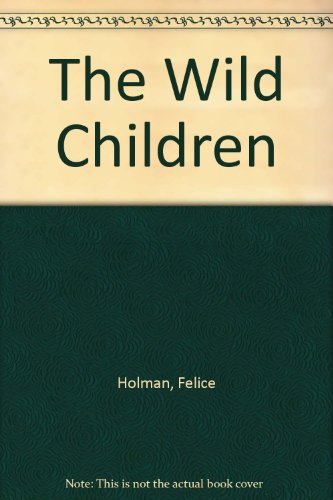 9780606017916: The Wild Children