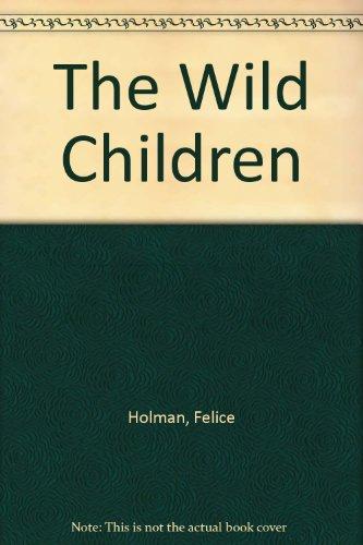 The Wild Children: Holman, Felice