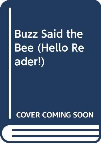 9780606017923: Buzz Said the Bee (Hello Reader!)