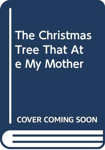 9780606017954: The Christmas Tree That Ate My Mother