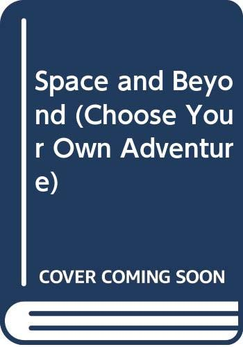 9780606018241: Space and Beyond (Choose Your Own Adventure)