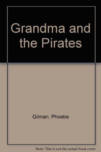 9780606018463: Grandma and the Pirates