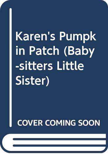 9780606018661: Karen's Pumpkin Patch (Baby-Sitters Little Sister)