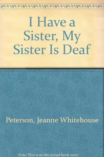 9780606018746: I Have a Sister, My Sister Is Deaf